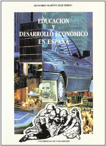 9788477622277: Educación y desarrollo económico en España (Sociología) (Spanish Edition)