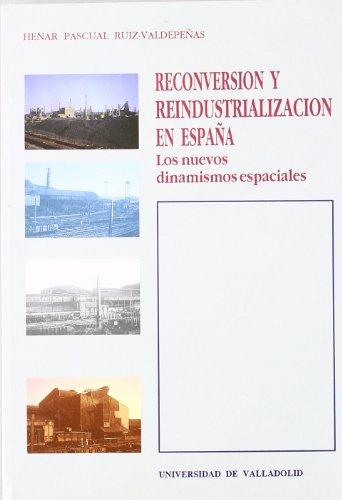 9788477622932: Reconversion y reindustrializacion en Espana (Serie Geografia) (Spanish Edition)