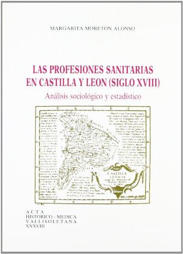 LAS PROFESIONES SANITARIAS EN CASTILLA Y LEON: MORETON ALONSO, M.
