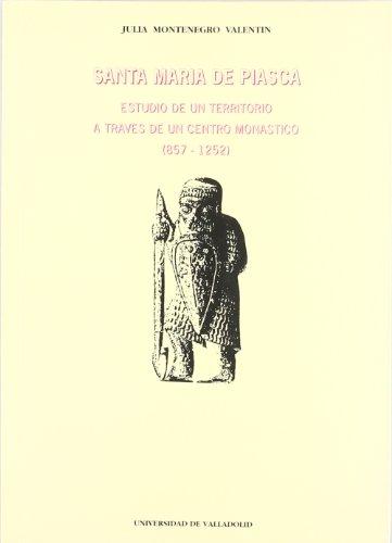 9788477623175: Santa María Piasca: estudio territorio... centro monástico,857-1252