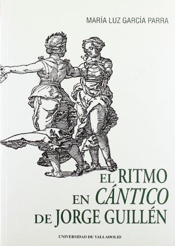 Ritmo en Cántico de Jorge Guillén, el: García Parra, María