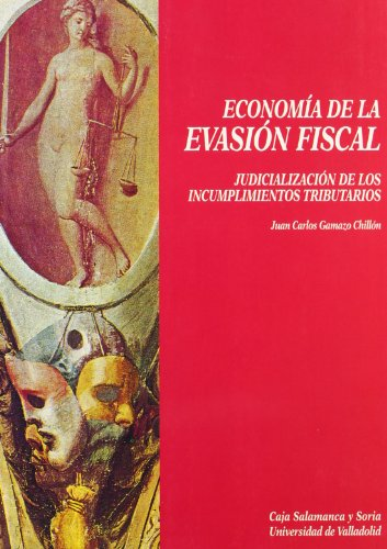 9788477624288: Economia de la evasion fiscal: Judicializacion de los incumplimientos tributarios (Serie Economia) (Spanish Edition)