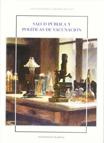 Salud pública y políticas de vacunación: Beatriz Ortiz Sanz;