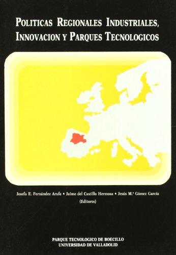 9788477624585: Politicas Regionales Industriales,.. Innovacion y Parques Tecnologicos
