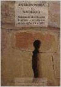 9788477624806: Antroponimia y sociedad: Sistemas de identificación hispano-cristianos en los siglos IX a XIII (Historia y sociedad)