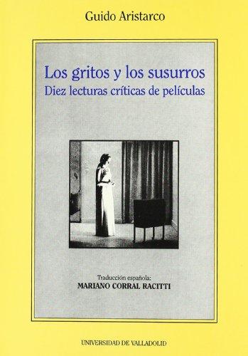 9788477625544: Los gritos y los susurros: Diez lecturas criticas de peliculas (Serie Arte y arqueologia) (Spanish Edition)