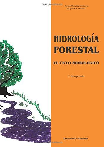 9788477625889: Hidrologia Forestal. El Ciclo Hidrológico