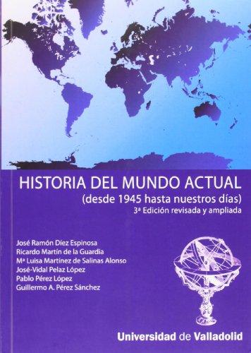 9788477626626: HISTORIA DEL MUNDO ACTUAL (DESDE 1945...) 1ª EDICIÓN - 2ª REIMPRESIÓN