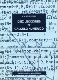 9788477627906: Diez Lecciones De Cálculo Númerico