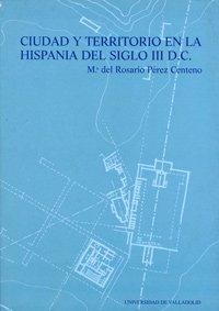 9788477629771: Ciudad y territorio en la Hispania del siglo III d.C.