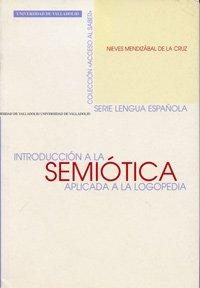 9788477629849: Introducción a la semiótica aplicada a la logopedia