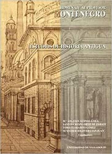 9788477629856: HOMENAJE AL PROFESOR MONTENEGRO. ESTUDIOS DE HISTORIA ANTIGUA (Historia y sociedad) (Spanish Edition)