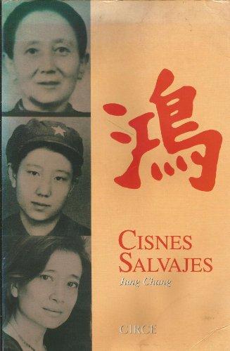 CISNES SALVAJES, TRES HIJAS DE CHINA.: CHANG, Jung