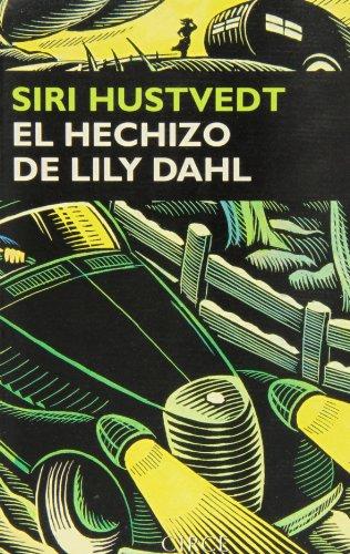 EL HECHIZO DE LILY DAHL: Siri Hustvedt
