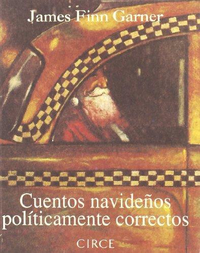 CUENTOS NAVIDEÑOS POLITICAMENTE CORRECTOS: James Finn Garner