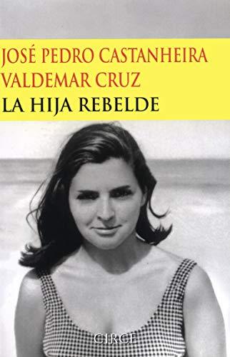 9788477652335: La hija rebelde/ The rebellious daughter (Testimonio) (Spanish Edition)