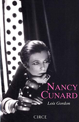 NANCY CUNARD: Lois Gordon