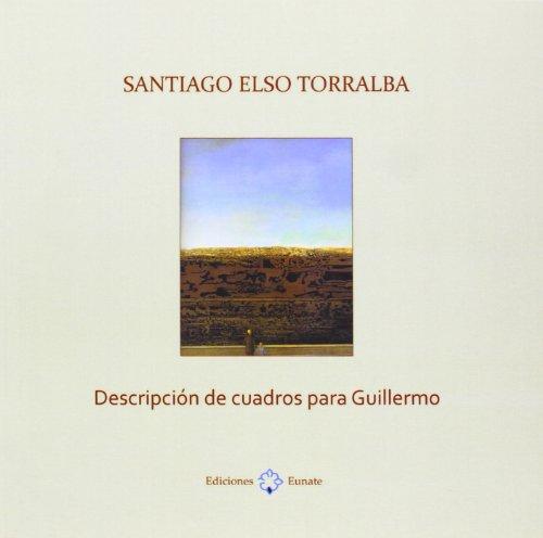 9788477682349: Descripcion de cuadros para Guillermo