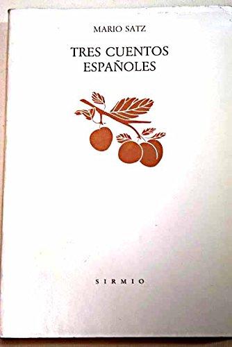 Tres cuentos espanoles (Biblioteca mayor) (Spanish Edition): Satz, Mario