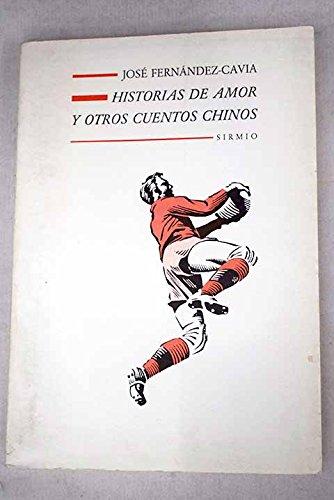 Historias de amor y otros cuentos chinos: Fernandez-Cavia, Jose