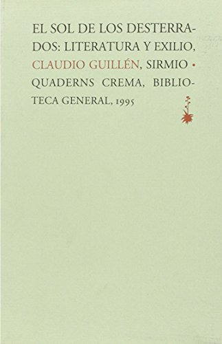 9788477690917: El sol de los desterrados: Literatura y exilio (Biblioteca general) (Spanish Edition)