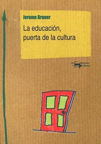La educación, puerta de la cultura (9788477741787) by JEROME BRUNER
