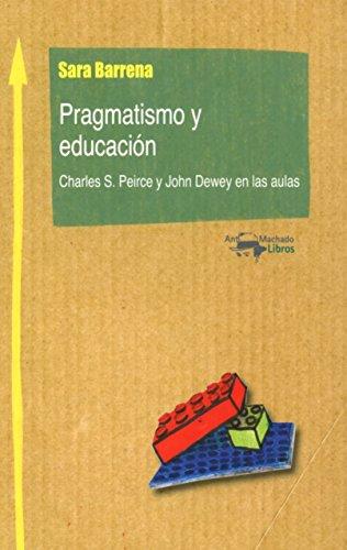 9788477741893: PRAGMATISMO Y EDUCACION (A.MACHADO LIBROS)
