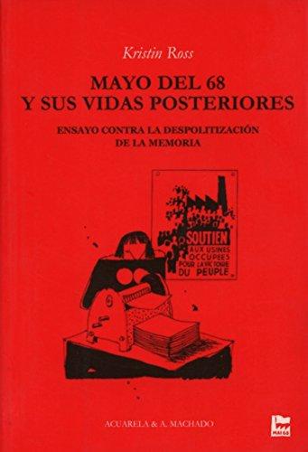 9788477741961: Mayo del 68 y sus vidas posteriores: Ensayo contra la despolitización de la memoria (Acuarela Libros)