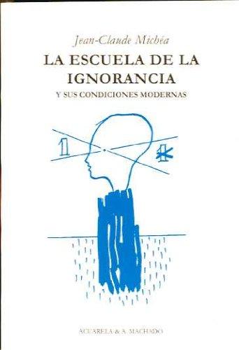9788477742036: La escuela de la ignorancia