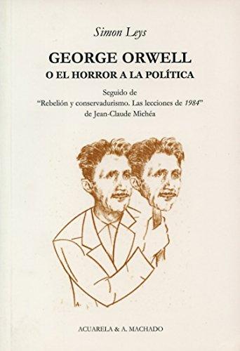 George Orwell o el horror a la politica (9788477742043) by Simon Leys