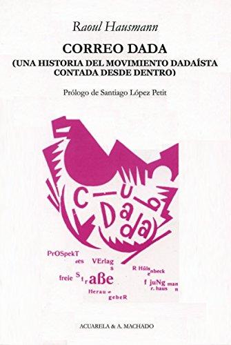 Correo Dadá : una historia del movimiento dadaísta contada desde dentro (Paperback): ...