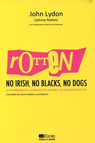 Rotten. No Irish, No Blacks, No Dogs: Lydon, John