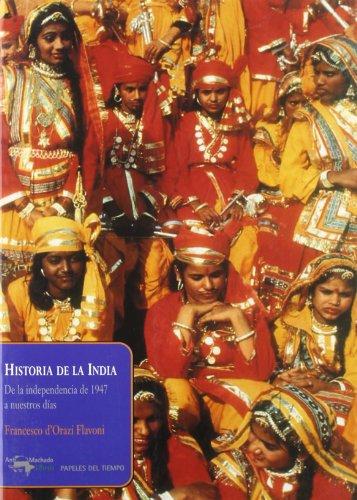 9788477742364: Historia De La India/the History Of India: De La Independencia De 1947 A Nuestros Dias/independence In 1947 To Today (Spanish Edition)