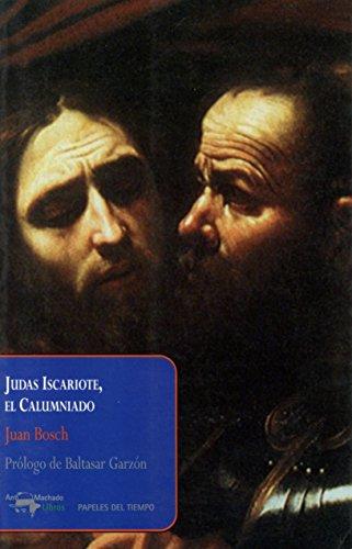 9788477742531: Judas Iscariote, el Calumniado (Papeles del tiempo)