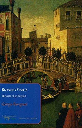 9788477742593: Bizancio y Venecia: Historia de un Imperio (Papeles del tiempo)