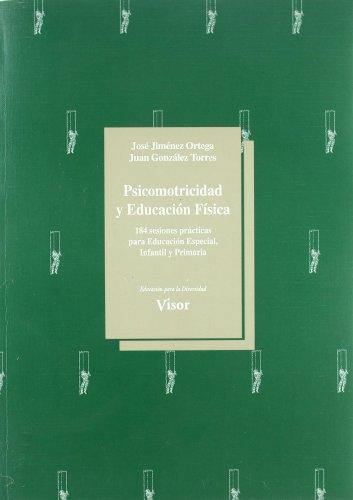 9788477742807: Psicomotricidad Y Educacion Fisica Infantil Y Primaria - 9788477742807