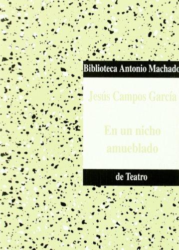 9788477743767: En un nicho amueblado (Biblioteca Antonio Machado de teatro) (Spanish Edition)