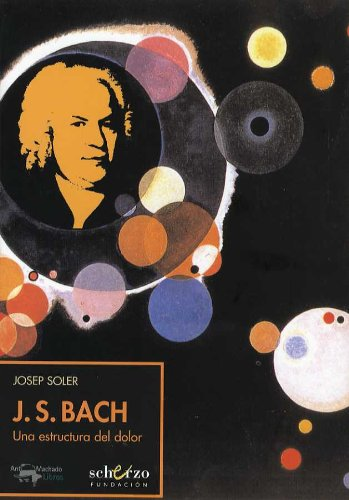 9788477744382: J.S. Bach - Una Estructura del Dolor (Spanish Edition)