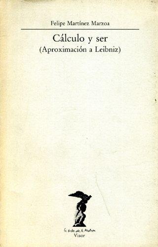 9788477745433: Calculo y ser (aproximacion a Leibniz) (La Balsa de la Medusa) (Spanish Edition)