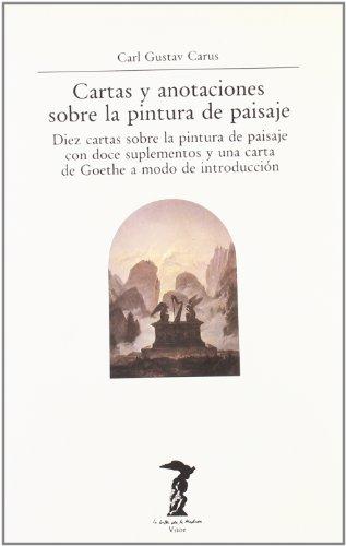 9788477745549: Cartas y anotaciones sobre la pintura de paisaje: Diez cartas sobre la pintura de paisaje con doce suplementos y una carta de Goethe a modo de introducción (La balsa de la Medusa)