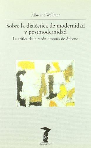 9788477745594: Sobre la dialética de modernidad y postmodernidad: La crítica de la razón después de Adorno (La balsa de la Medusa)