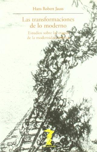 9788477745761: Las transformaciones de lo moderno: Estudios sobre las etapas de la modernidad estética (La balsa de la Medusa)
