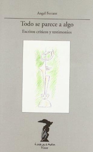 9788477745877: Todo se parece a algo: Escritos críticos y testimonios (La Balsa de la medusa) (Spanish Edition)