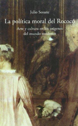 9788477746058: Politica moral del rococo, la (Balsa De La Medusa)
