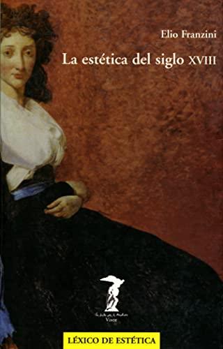 La estética del siglo XVIII: FRANZINI, Elio