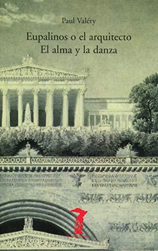 9788477746102: Eupalinos O El Arquitecto El Alma y La Danza (Spanish Edition)