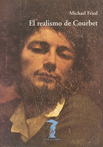 9788477746317: El realismo de Courbet (La balsa de la Medusa)