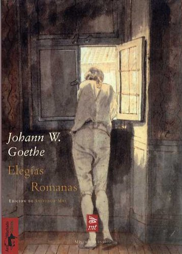 ELEGIAS ROMANAS: Johann Wolfgang von Goethe (Autor), Salvador Mas (ed.)