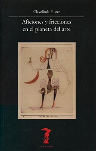 9788477746874: Aficciones y fricciones en el planeta del arte