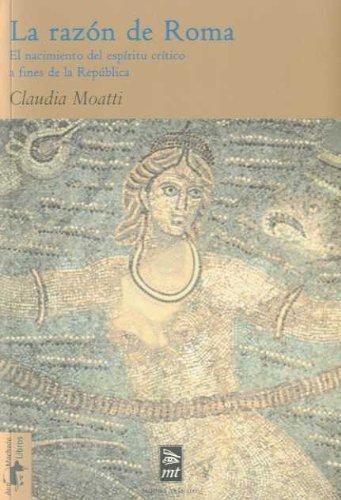 9788477747772: La razón de Roma: El nacimiento del espíritu crítico a fines de la República (Mínimo Tránsito)